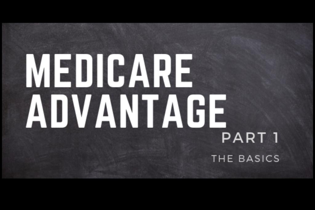 Medicare Advantage Part 1 – The Basics