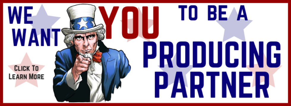 We Want You To Be a Producing Partner
