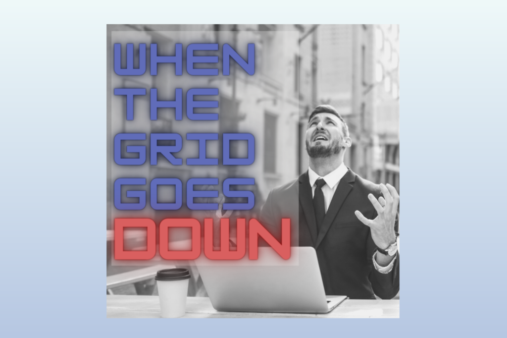 When The Grid Goes Down