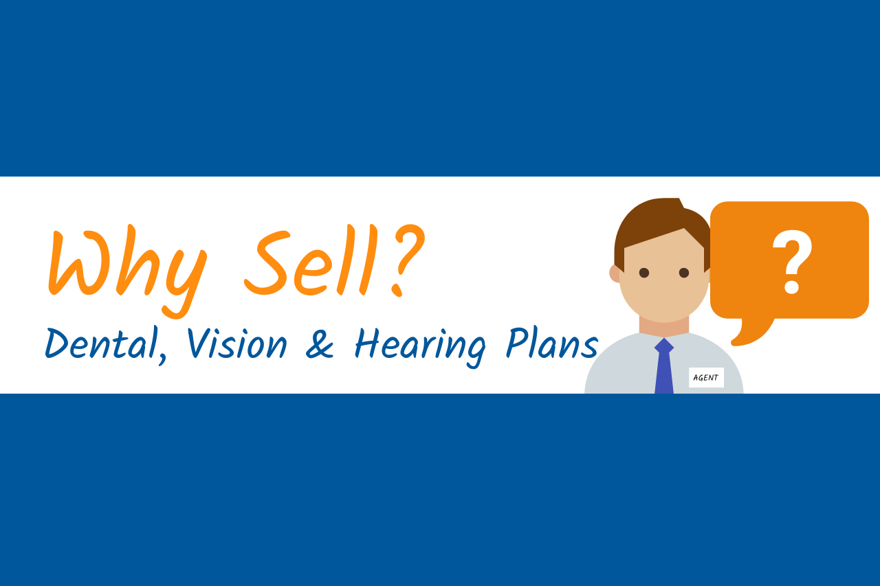 Why Sell? Dental, Vision and Hearing Plans