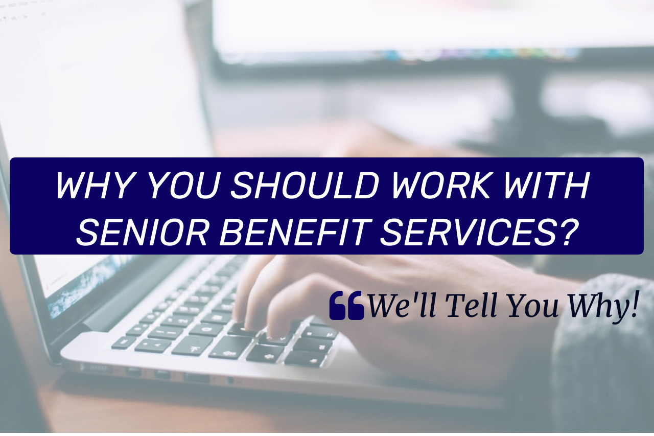 Why Work With Senior Benefit Services?